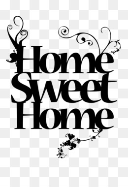 Home Sweet Home Png Home Sweet Home Sign Cleanpng Kisspng