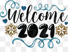 Welcome 2021 Year 2021 Year 2021 New Year